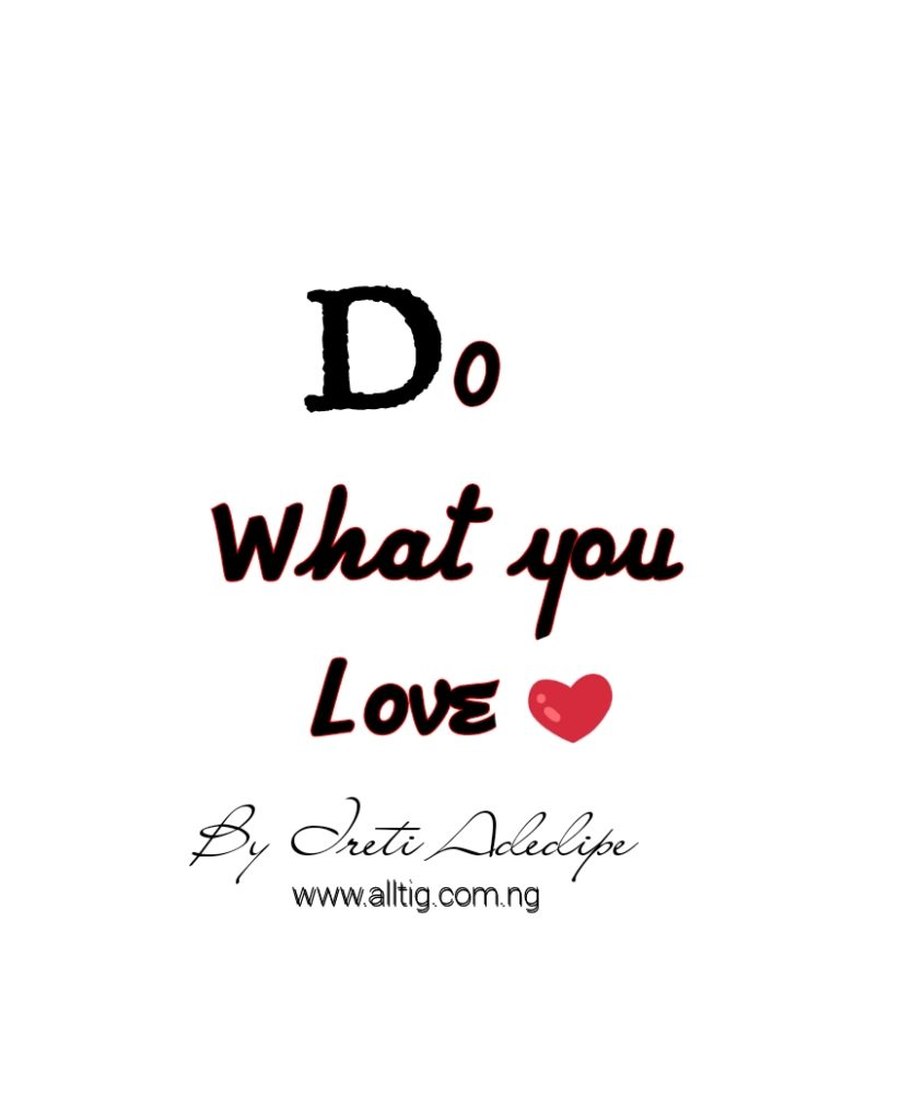 Do What You Love (Little clips of Ireti Adedipe)